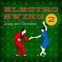 VA - Electro Swing: Swing Into Christmas, Vol. 2