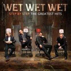 Wet Wet Wet - Step By Step: The Greatest Hits