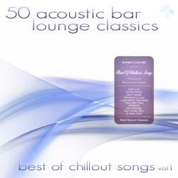 VA - 50 Acoustic Bar Lounge Classics - Best Of Chillout Songs Vol 1