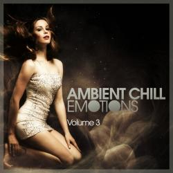 VA - Ambient Chill Emotions Vol 3