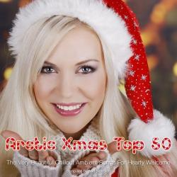 VA - Arctic Xmas Top 50 - The Very Beautiful Chillout Ambient Songs For Hearty Welcome