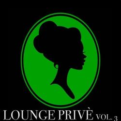 VA - Lounge Prive, Vol. 3 (50 Chill Out Selection)