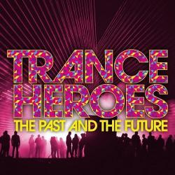 VA - Trance Heroes The Past & The Future