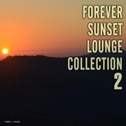 VA - Forever Sunset Lounge Collection, Vol. 2