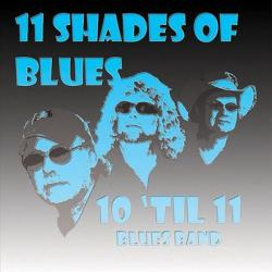 10 'Til 11 Blues Band - Shades Of Blues