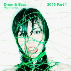 VA - Drum Bass Anthems 2013 Part 1
