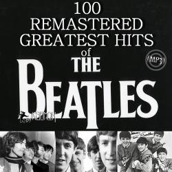 The Beatles - 100 Remastered Greatest Hits