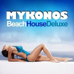 VA - Mykonos Beach House Deluxe Chilled Grooves Hot Selection