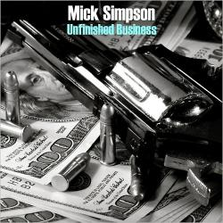 Mick Simpson - Unfinished Business