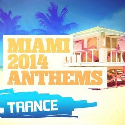 VA - Miami 2014 Anthems: Trance