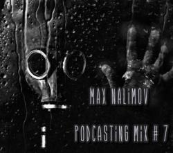 Max Nalimov Podcasting mix #7