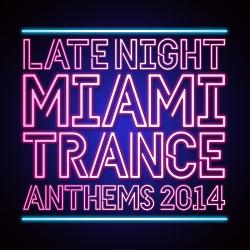 VA - Late Night Miami Trance Anthems