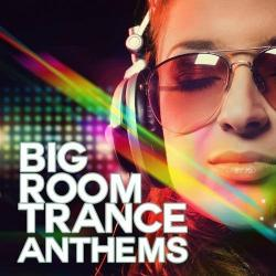 VA - Big Room Trance Anthems