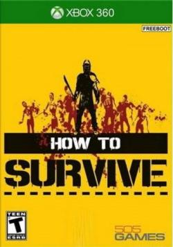 [Xbox 360] How To Survive