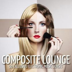 VA - Composite Lounge (50 Exclusive Electronic Music Sunset)