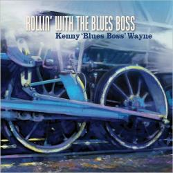 Kenny 'Blues Boss' Wayne - Rollin' With The Blues Boss