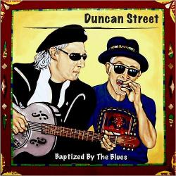 Duncan Street - Baptized By The Blues