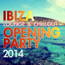 VA - Ibiza Lounge Chillout Opening Party 2014