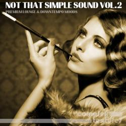 VA - Not That Simple Sound Vol 2 - Premium Lounge & Downtempo Moods