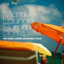 VA - Miami Lounge Summer 2014 Sexy Sensual Essential Chillout Music to Relax