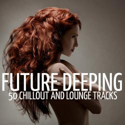 VA - Future Deeping 50 Chillout and Lounge Tracks