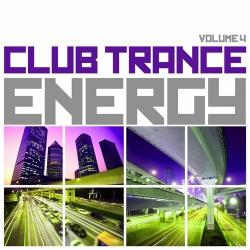 VA - Club Trance Energy Vol 4 Trance Classic Masters and Future Anthems