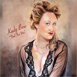 Kady Bow - Fool For You