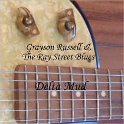 Grayson Russell & The Ray Street Blues - Delta Mud