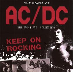 Bon Scott Brian Johnson - The Roots Of AC/DC - The 60's 70's Collection