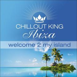 VA - ChillOut King Ibiza - Welcome 2 My Island