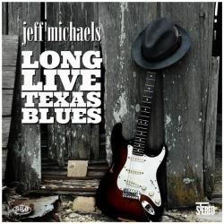 Jeff Michaels - Long Live Texas Blues