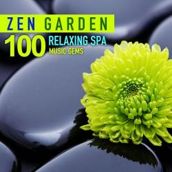 VA - Zen Garden 100 Relaxing Spa Music Gems for Wellness Massage Relaxation and Serenity