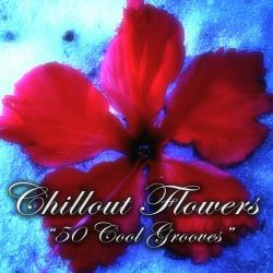 VA - Chillout Flowers (50 Cool Grooves)