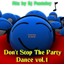 Mix by Dj Panteley - Don't Stop The Party Dance vol.1