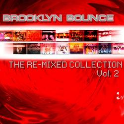 Brooklyn Bounce - The Re - Mixed Collection Vol. 2