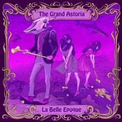 The Grand Astoria - La Belle Epoque