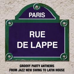 VA - Paris Rue de Lappe - Groovy Party Anthems from Jazz New Swing to Latin House