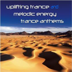 VA - Uplifting Trance and Melodic Energy Trance Anthems