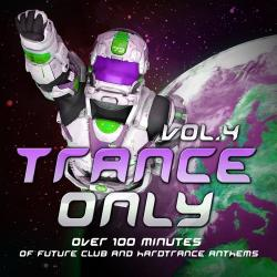VA - Trance Only Vol 4 Over 100 Minutes of Future Club and Hardtrance Anthems