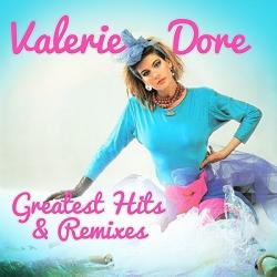 Valerie Dore - Greatest Hits and Remixes
