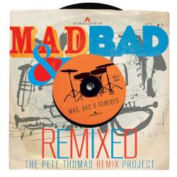 Pete Thomas Mad, Bad Remixed