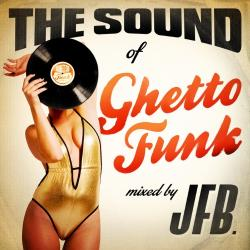VA - The Sound of Ghetto Funk