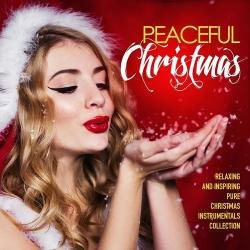 VA - Peaceful Christmas Relaxing and Inspiring Pure Christmas Instrumentals Collection