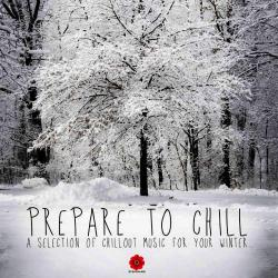 VA - Prepare to Chill A Selection of Chillout Music for Your Winter