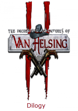 The Incredible Adventures of Van Helsing - Дилогия [RePack от Mizantrop1337]