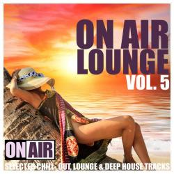 VA - On Air Lounge Vol 6 50 Selected Chill-Out Lounge and Deep House Tracks