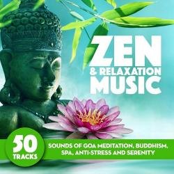 VA - Zen and Relaxation Music Sounds of Goa Meditation Yoga Buddhism Spa Anti-Stress and Serenity
