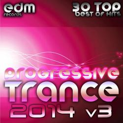 VA - Progressive Trance 2014 Vol 3 (30 Top Best Hits, Prog House, Techno, Goa, Psychedelic Electronic)