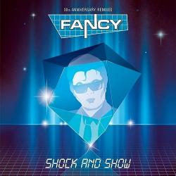 Fancy - Shock and Show (30th Anniversary Edition)