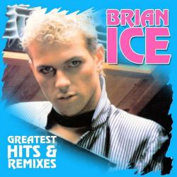 Brian Ice - Greatest Hits Remixes